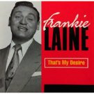 FRANKIE LAINE - That's My Desire - CD (1997)