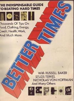 BETTER TIMES Baker Studs Turkel LIVING BETTER CHEAPER BOOK