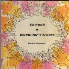To Cook a Bachelor's Goose by Ruth G. Satzman