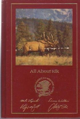 ALL ABOUT ELK Hunting NAHC Hunter Bowhunting Dressing Guide Book