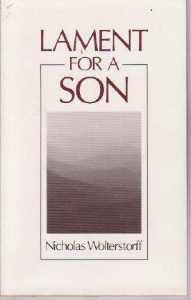 LAMENT FOR A SON Nicholas Wolterstorff death dying Philosophy Book