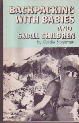 BACKPACKING WITH BABIES Outdoor Hiking Camping Book