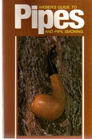 Webers Guide to Pipes and Pipe Smoking by Carl Weber