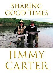 Sharing Good Times by Jimmy Carter Presidential Autobiography