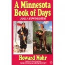 A Minnesota Book of Days And a Few Nights by Howard Mohr Book 0140118330