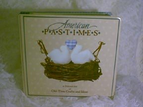 American Pastimes Treasury of Old-Time Crafts