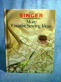 Singer Referemce Series - MORE CREATIVE SEWING IDEAS Harback Book