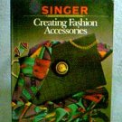 Singer Reference Series - CREATING FASHION ACCESSORIES Hardbac