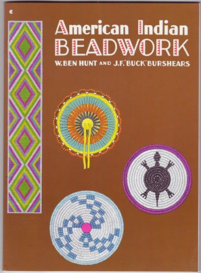 American Indian Beadwork Soft Cover Book by Hunt and Burshear