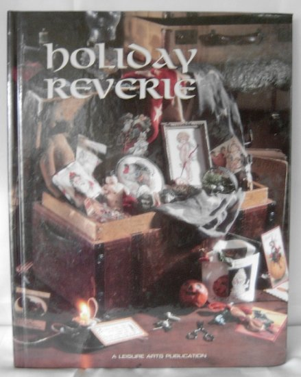 Holiday Reverie (Christmas Remembered, Book 15) by Leisure Arts