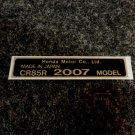 HONDA CR-85R 2007 MODEL TAG HONDA MOTOR CO., LTD. DECALS