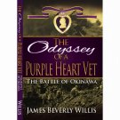 The Odyssey Of A Purple Heart Vet~James Willis Okinawa World War II/WWII Soldier Military Army NEW