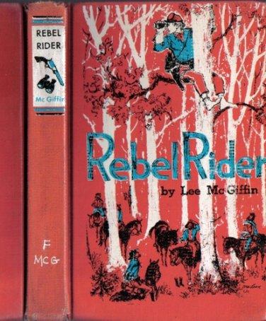 Rebel Rider by Lee McGiffin Civil War Hardback/1964 VINTAGE FICTION