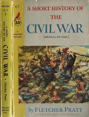 A Short History Of The Civil War[Ordeal By Fire]~Fletcher Pratt 1956 Grant,Davis,Sherman,Lee,Lincoln