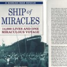Ship Of Miracles 14,000 Lives Saved And One Miraculous Voyage~Bill Gilbert A Korean War Rescue 2000
