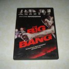 The Big Bang DVD Starring Antonio Banderas