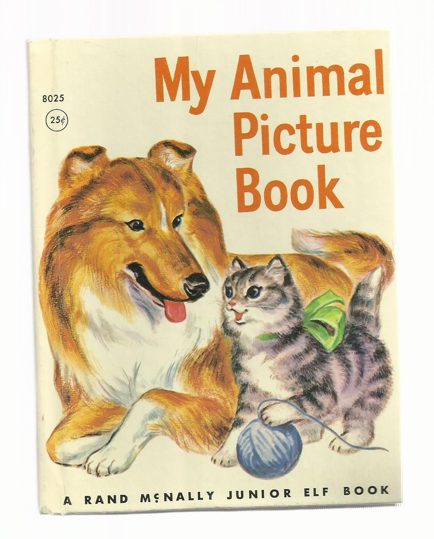 Vintage Children's Rand McNally Junior Elf Book - MY ANIMAL PICTURE BOOK 1959