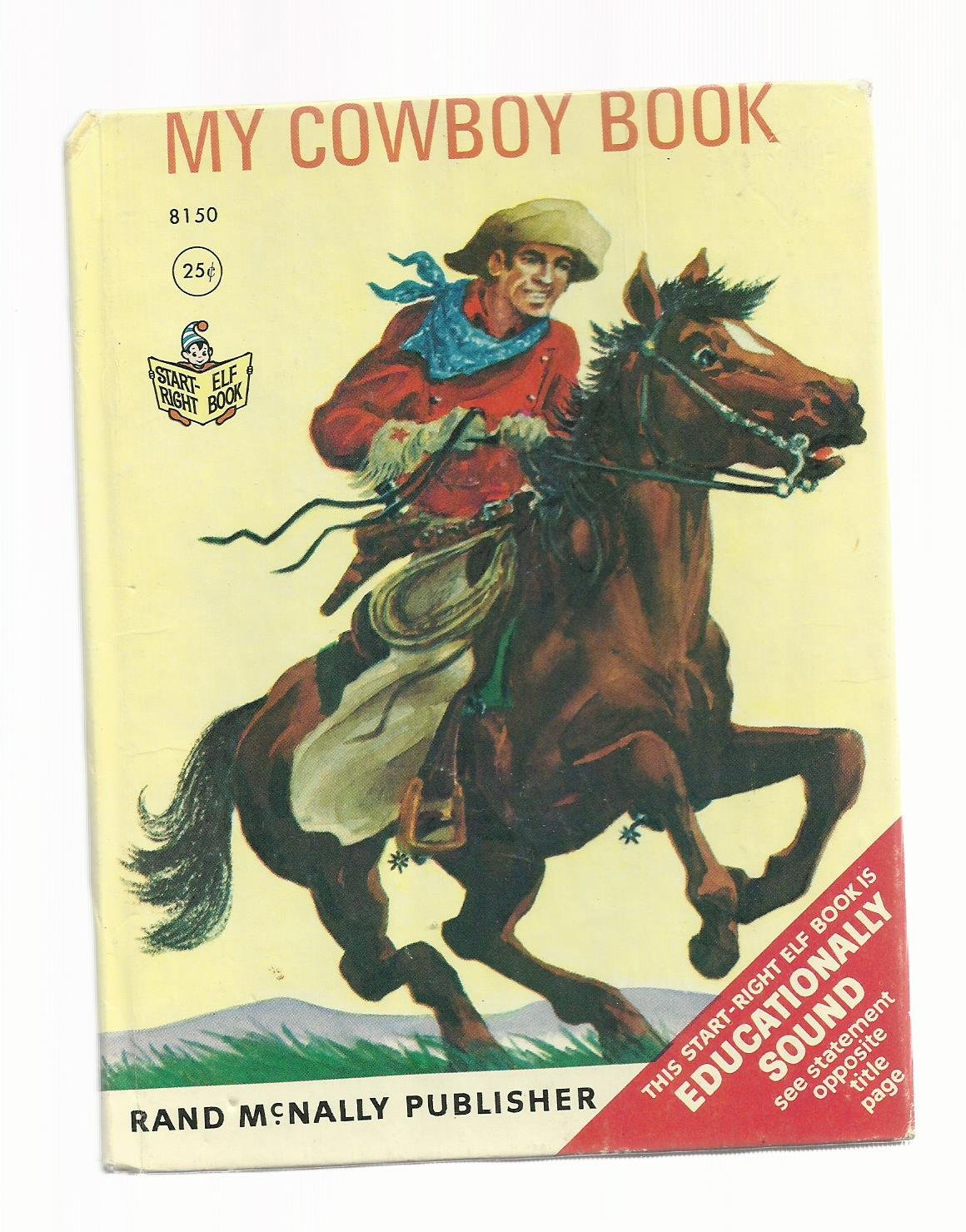 Vintage Children's Rand McNally Start Right Elf Book - MY COWBOY BOOK 1967 A