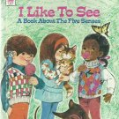 Vintage Children's Whitman Tell-A-Tale Book - I LIKE TO SEE A BOOK ABOUT THE FIVE SENSES 1973