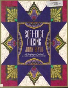 Soft-Edge Piecing by Jinny Beyer