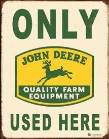 Tin Sign John Deere - Only Used Here - 1231