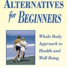 Healing Alternatives for Beginners by Kay Henrion (2000, Paperback)