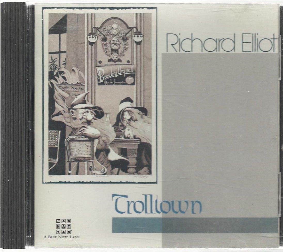 Richard Elliot - Trolltown  - Jazz   CD