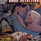 Batman Dark Detective # 3 of 6 A Time to Love