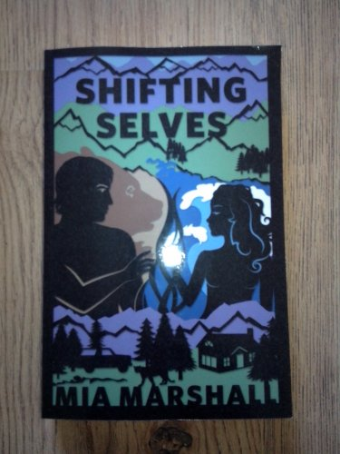 SHIFTING SELVES BY MIA MARSHALL