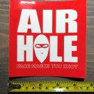 Airhole Snowboard Sticker - Idiot - Mask Air Hole Bindings Boots Jacket Pants Gloves Goggles Ski