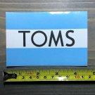 Toms Shoes Sticker Decal Skate Shoes Skateboard Snowboard Ski Surf Shirt Deck
