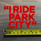 "Park City Sticker Decal Mountain DIE CUT Ski Resort 3.5"" I Ride Utah XO"