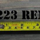 ".223 REM Sticker Decal 3.5"" Ammo Can Box Label Ammunition Case Black DIE CUT XO"