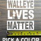 "Walleye Sticker Decal Lives Matter 4"" Tall Die Cut Bass Fly Fishing Crappie XO"