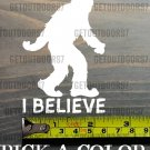 "Yeti I Believe Sticker Decal 3.5"" Sasquatch Big Foot Great Divide Simms K2 XO"