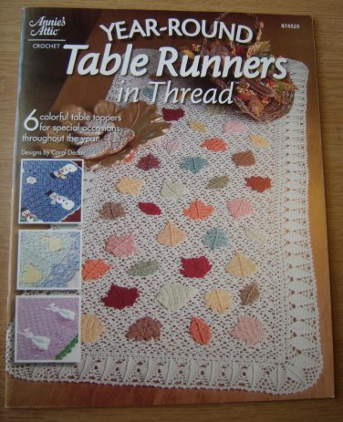 ANNIE'S ATTIC YEAR ROUND TABLE RUNNERS IN THREAD 6 PATTERNS FOR TABLE TOPS