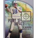 Peyton Manning 2000 Skybox Impact Point of Impact #1 of 10-PI Colts, Broncos