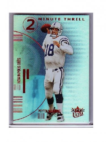 Peyton Manning 2001 Ultra 2-Minute Thrill #4 of 20-TT Colts, Broncos
