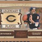 2007 Donruss Classics Legendary Players Bronze Jim McMahon Bears /1000
