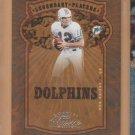 2005 Donruss Classics Legendary Players Silver Bob Griese Dolphins /500