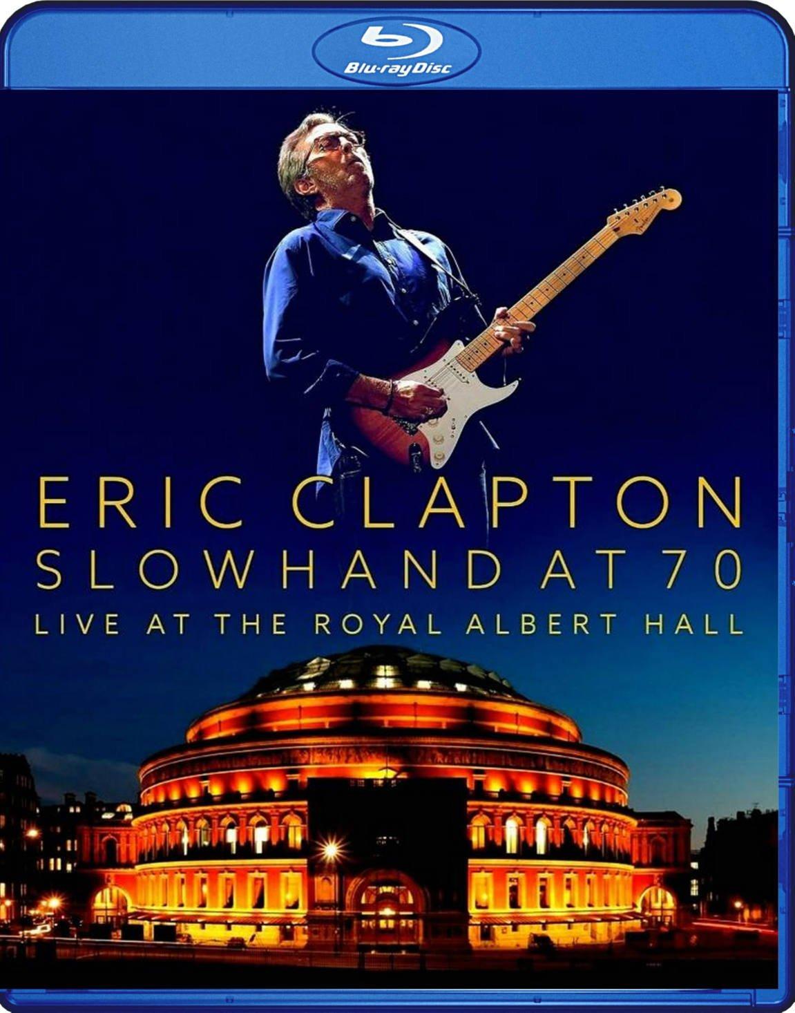 Eric Clapton Slowhand At 70 Live At The Royal Albert Hall Blu-Ray