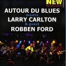 Autour Du Blues Meets Larry Carlton & Guest Robben Ford Paris Concert Blu-Ray
