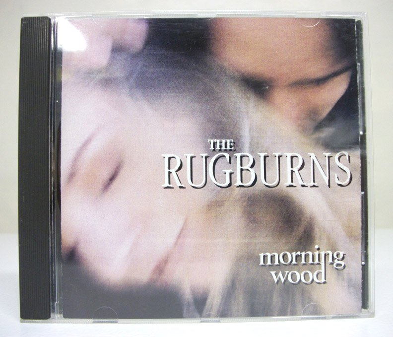 The Rugburns - Morning Wood - CD used 1995 Bizarre/Planet Records