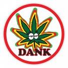Unique Dank Marijuana Cannabis Sticker Decal