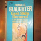 East Side General by Frank G. Slaughter