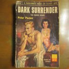 Peter Packer: Dark Surrender, Popular Library 601353 Fiction 1952, Paperback