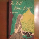 To Tell Your Love by Mary Stolz