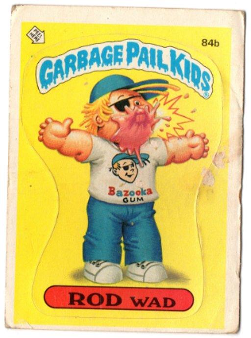 Garbage Pail Kids (Trading Card) 1986 Rod Wad #84b