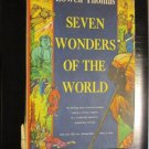 Seven Wonders of the World, Lowell Thomas, 1956, Hardcover