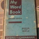 1930s My Word Book Grade Seven by Frederick S. Breed and Ellis C. Seale